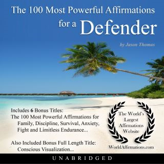 The 100 Most Powerful Affirmations for a Defender