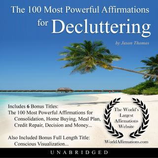 The 100 Most Powerful Affirmations for Decluttering