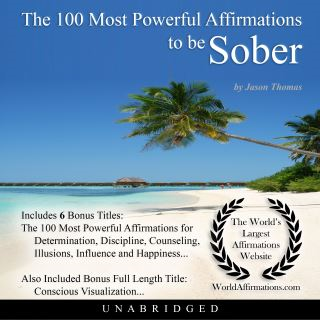 The 100 Most Powerful Affirmations to be Sober