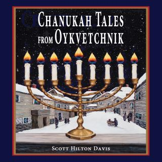 Chanukah Tales from Oykvetchnik