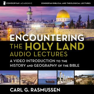Encountering the Holy Land: Audio Lectures