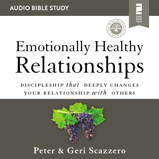 Emotionally Healthy Relationships: Audio Bible Studies