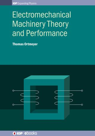 Electromechanical Machinery Theory and Performance