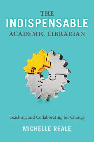 The Indispensable Academic Librarian