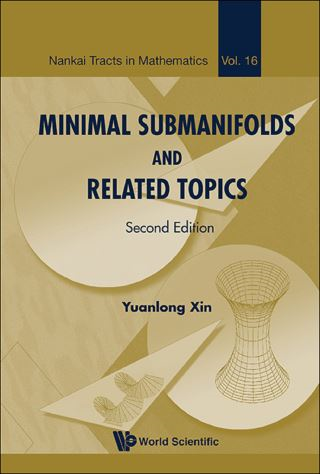Minimal Submanifolds And Related Topics (Second Edition)