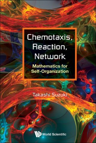 Chemotaxis, Reaction, Network: Mathematics For Self-organization