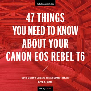 47 Things You Need to Know About Your Canon EOS Rebel T6