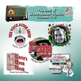 The Best of BearManor Radio, Vols. 1–5
