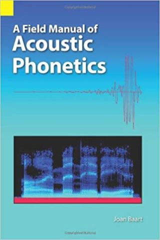 A Field Manual for Acoustic Phonetics