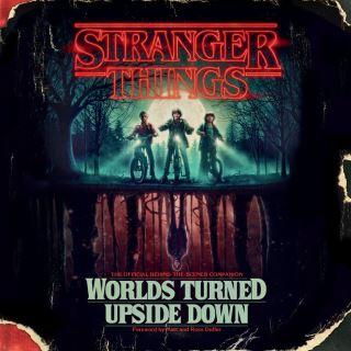 Stranger Things: Worlds Turned Upside Down