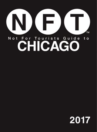 Not For Tourists Guide to Chicago 2017