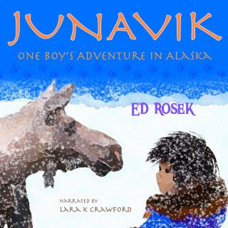 JUNAVIK ~ One Boy's Adventure in Alaska