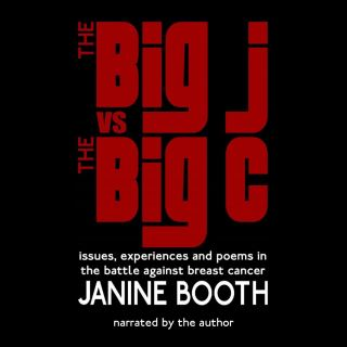 The Big J vs The Big C: Issues, Experiences and Poems in the Battle Against Breast Cancer