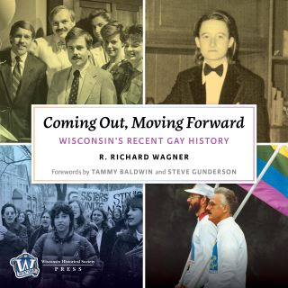 Coming Out, Moving Forward: Wisconsin's Recent Gay History