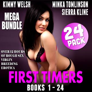 First Timers Mega Bundle 24-Pack - Books 1 - 24 (Over 12 Hours of Rough Sex Virgin Breeding Erotica)