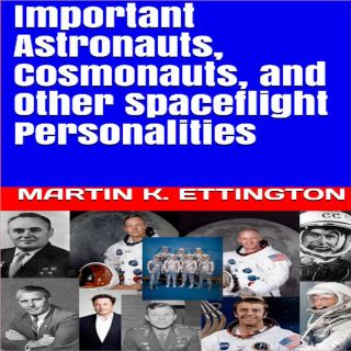 Important Astronauts, Cosmonauts, and Other Spaceflight Personalities