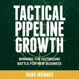 Tactical Pipeline Growth - winning the outbound battle for new business