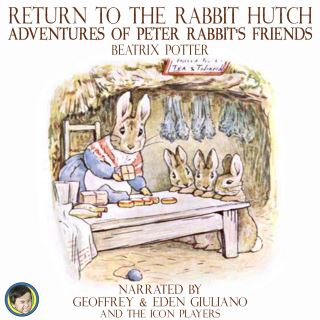 Return to the Rabbit Hutch; Adventures of Peter Rabbit's Friends