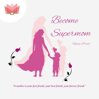 Become Supermom