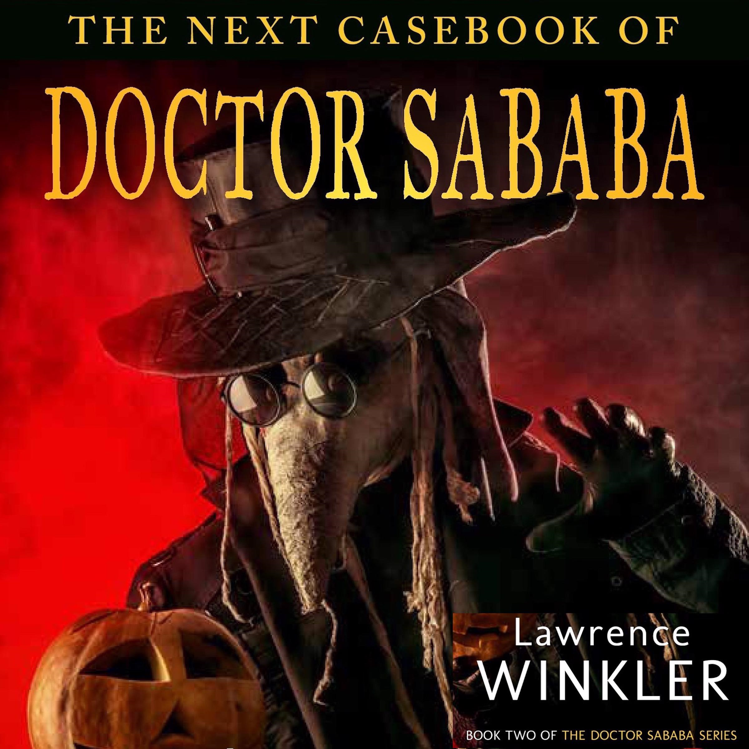 The Next Casebook of Doctor Sababa