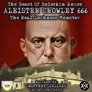 The Beast of Boleskin House; Aleister Crowley 666, The Real Lochness Monster
