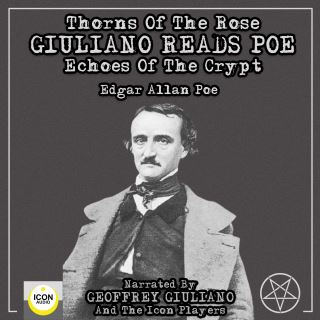 Thorns Of The Rose - Giuliano Reads Poe Echoes Of The Crypt