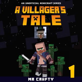 A Villager's Tale Book 1: An Unofficial Minecraft Series