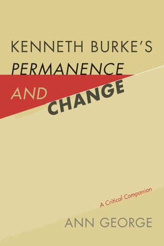 Kenneth Burke's Permanence and Change