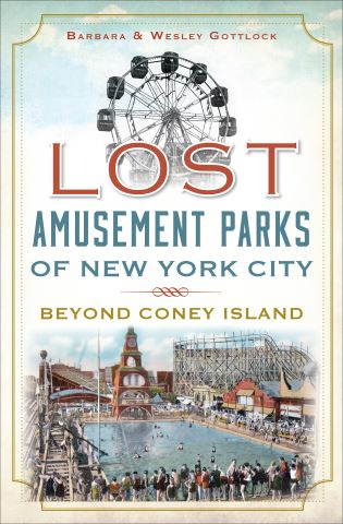 Lost Amusement Parks of New York City