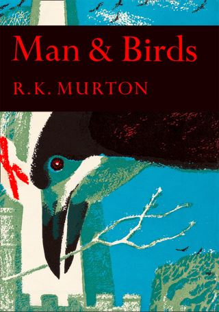 Man and Birds (Collins New Naturalist Library, Book 51)
