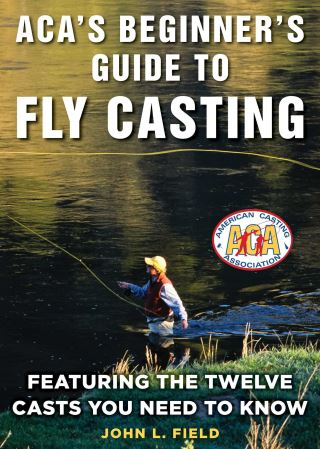 ACA's Beginner's Guide to Fly Casting