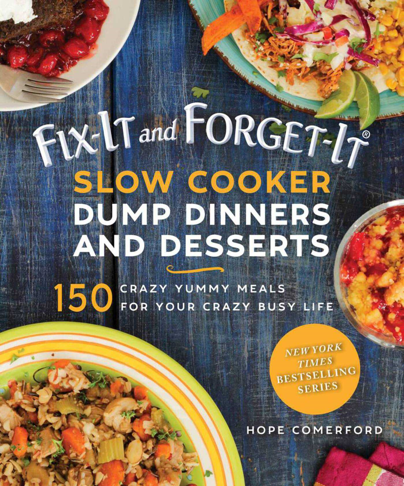 Fix-It and Forget-It Slow Cooker Dump Dinners and Desserts