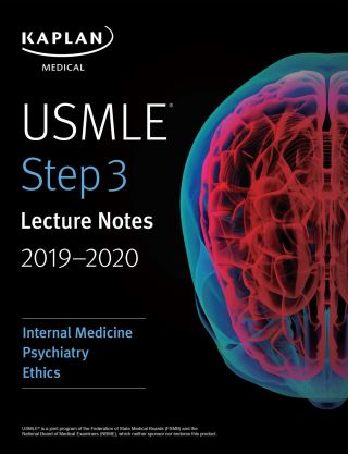 USMLE Step 3 Lecture Notes 2019-2020: Internal Medicine, Psychiatry, Ethics