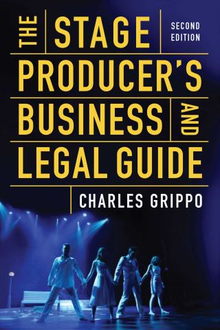 The Stage Producer's Business and Legal Guide (Second Edition)