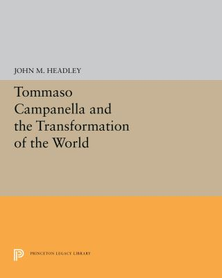 Tommaso Campanella and the Transformation of the World