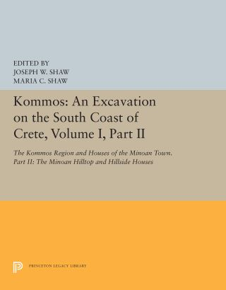 Kommos: An Excavation on the South Coast of Crete, Volume I, Part II