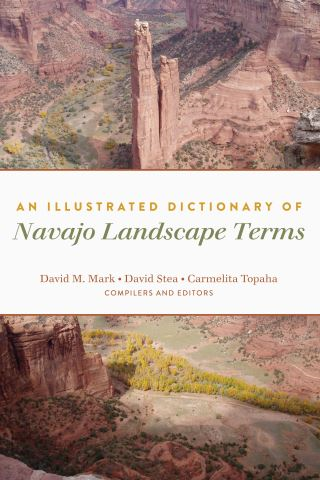 An Illustrated Dictionary of Navajo Landscape Terms