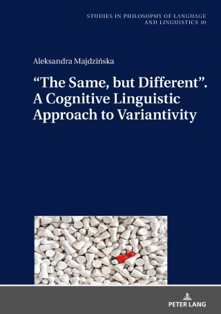 The Same, but Different. A Cognitive Linguistic Approach to Variantivity