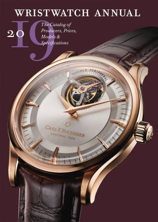 Wristwatch Annual 2019: The Catalog of Producers, Prices, Models, and Specifications