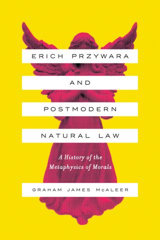 Erich Przywara and Postmodern Natural Law