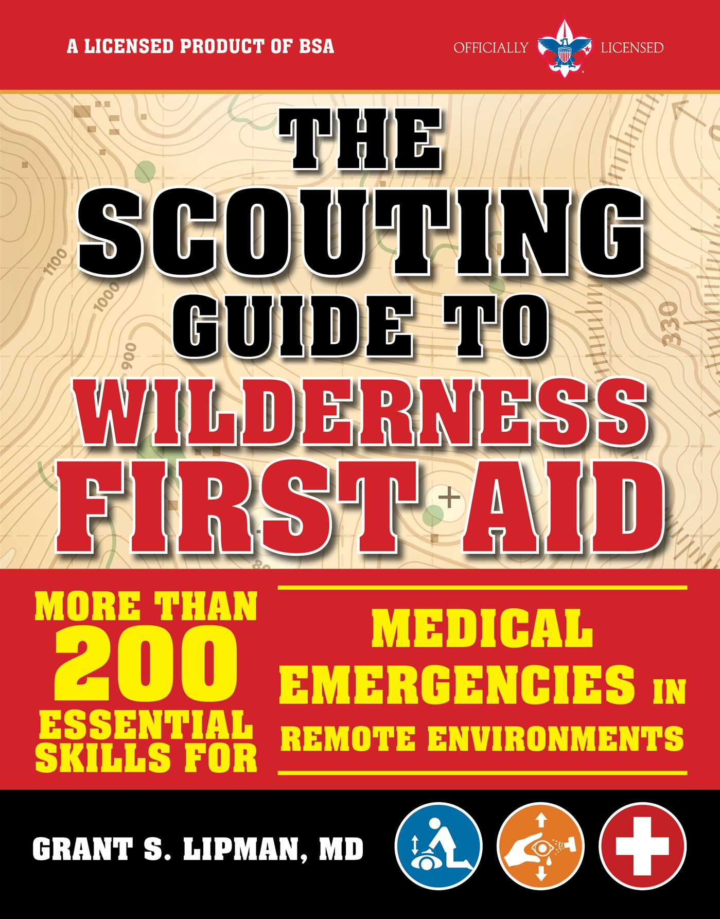 The Scouting Guide to Wilderness First Aid: An Officially-Licensed Book of the Boy Scouts of America