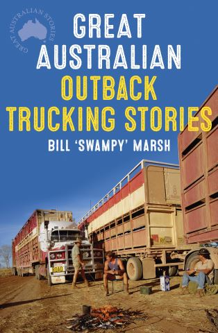 Great Australian Outback Trucking Stories
