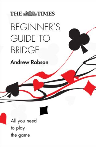 The Times Beginner's Guide to Bridge: All you need to play the game (The Times Puzzle Books)
