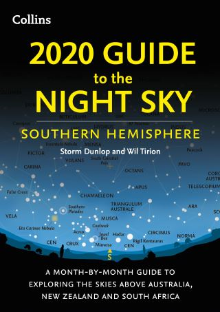 2020 Guide to the Night Sky Southern Hemisphere: A month-by-month guide to exploring the skies above Australia, New Zealand and South Africa
