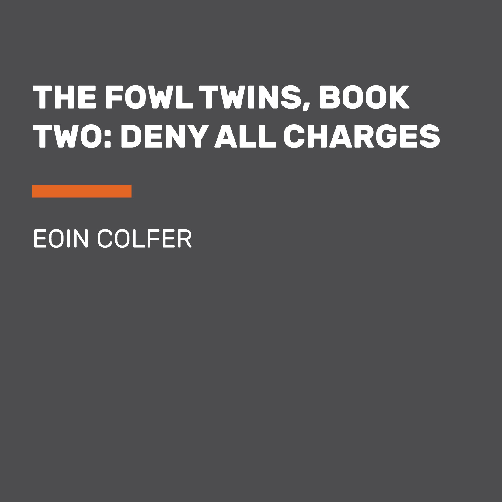 The Fowl Twins, Book Two: Deny All Charges