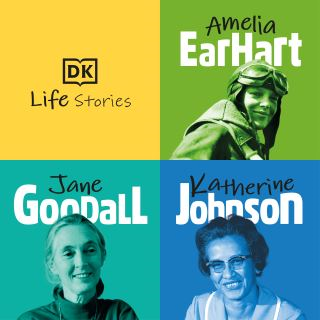 DK Life Stories: Amelia Earhart; Jane Goodall; Katherine Johnson