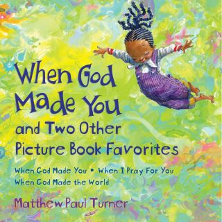 When God Made You and Two Other Picture Book Favorites