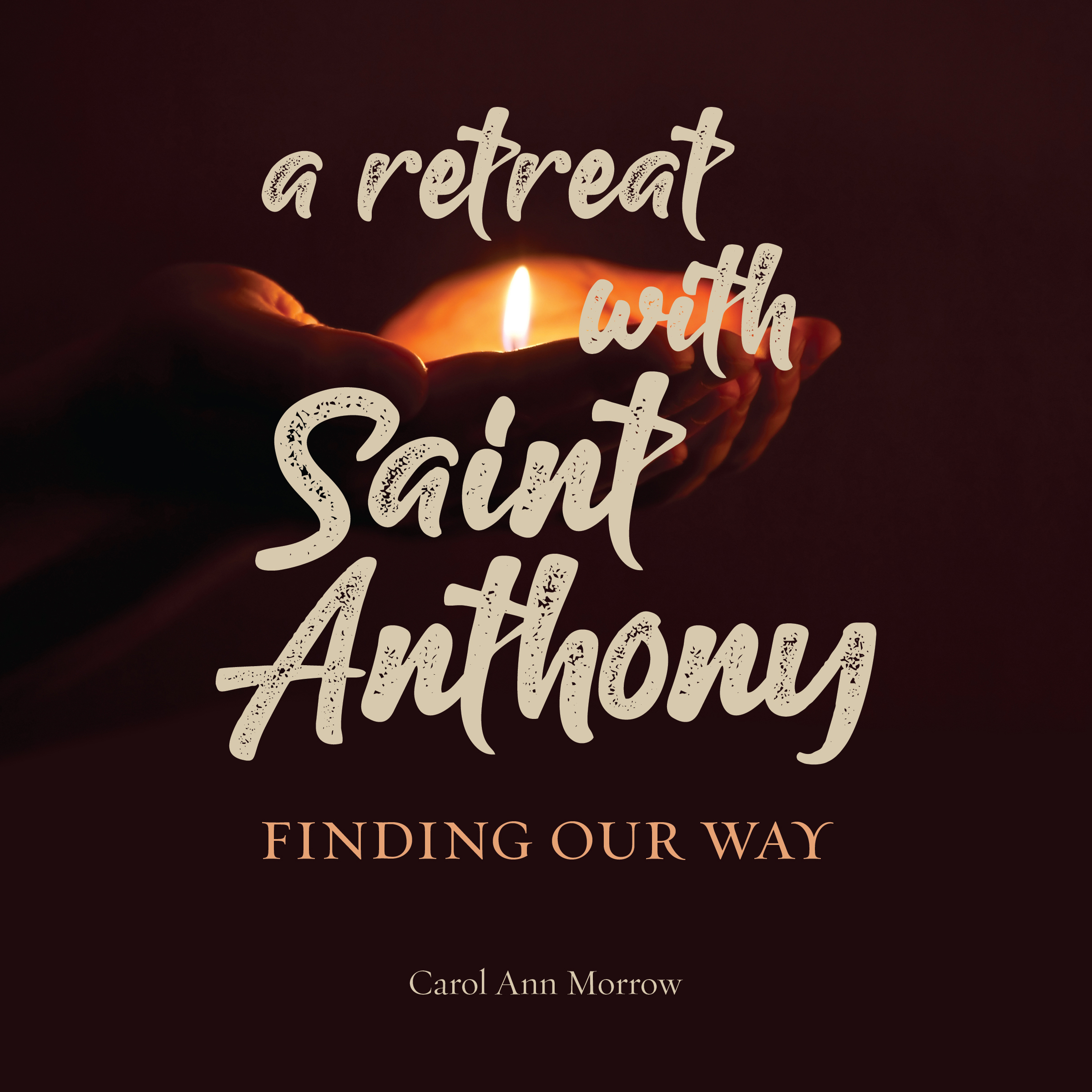 A Retreat with Saint Anthony