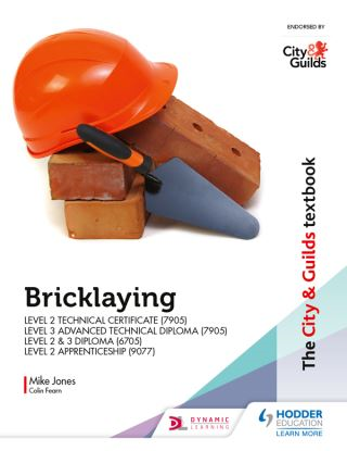 The City & Guilds Textbook: Bricklaying for the Level 2 Technical Certificate & Level 3 Advanced Technical Diploma (7905), Level 2 & 3 Diploma (6705) and Level 2 Apprenticeship (9077)