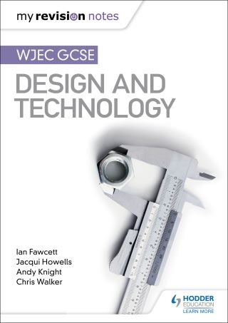 My Revision Notes: WJEC GCSE Design and Technology